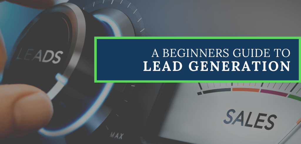 Lead Generation - Beginners Guide