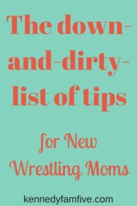 The down-and-dirty-list of tips for new wrestling moms from