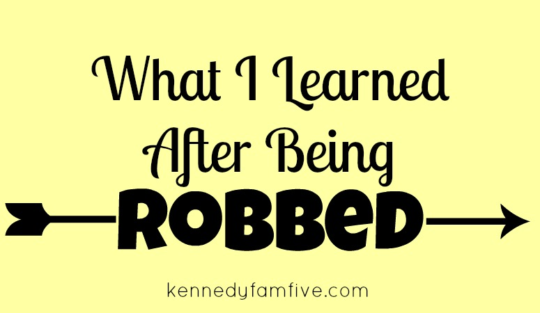 What I Learned After Being Robbed