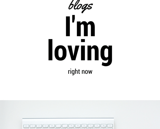 Blogs I'm Loving Right Now