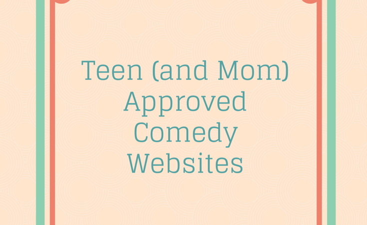 Teen (and Mom) Approved Comedy Websites
