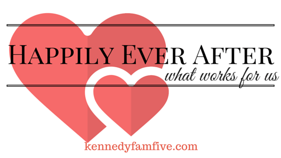 happily ever after. improve your marriage. kennedyfamfive