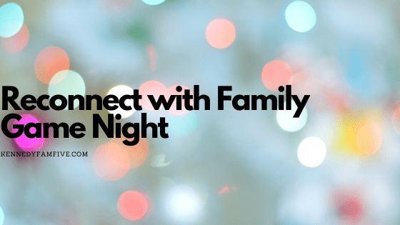 reconnect with family game night