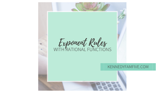Teaching Rational Functions:  Exponent Rules