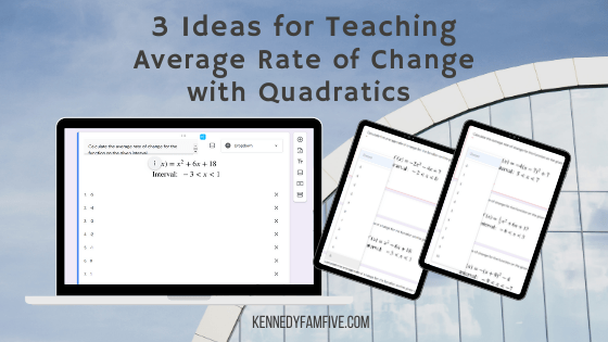 3 Actually Super Simple Ideas for Teaching Average Rate of Change with Quadratics