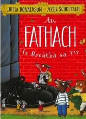Donaldson, Julia - An Fathach - Is breatha sa tir 2019 (Irish Edition) - 9781910945452 - 9781910945452