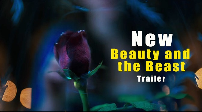VIDEO:  NEW Beauty and the Beast Trailer released