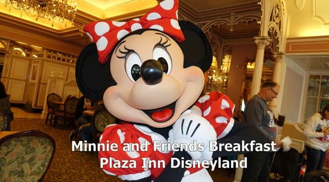 Minnie and Friends Breakfast in the Park at the Plaza Inn – the Character Palooza of Disneyland