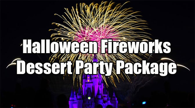 Halloween Fireworks Viewing Dessert Party now available for Mickey's Not So Scary Halloween Parties