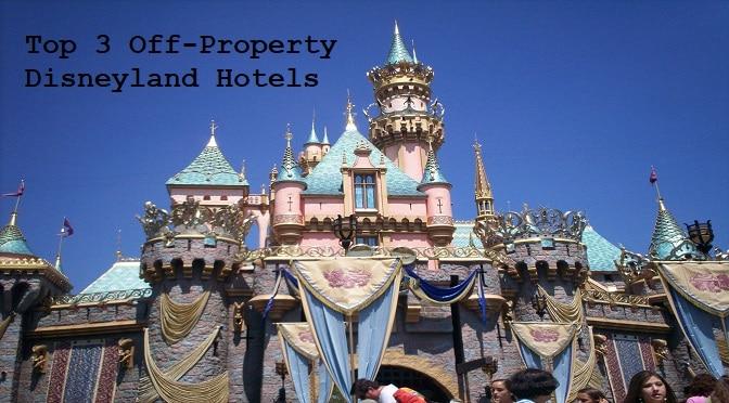California Resident's Top 3 Offsite Disneyland Hotels