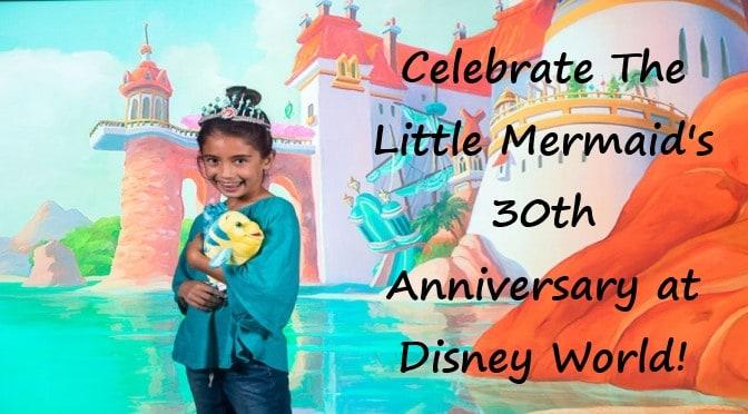 Celebrate The Little Mermaid's 30th Anniversary at Disney World!