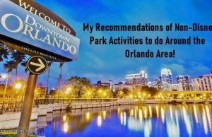 Non-Disney Activities to do Around the Orlando Area