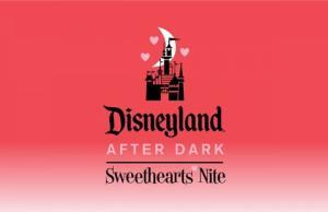 Enjoy Date Night at Disneyland After Dark: Sweethearts Nite