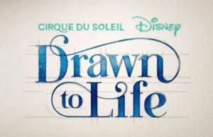 "World Premiere of Cirque du Soleil's ""Drawn to Life"" Fast Approaching"