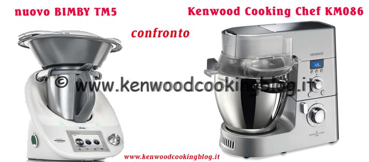 Confronto nuovo Bimby TM5 e Kenwood Cooking Chef KM88/KM86 ...