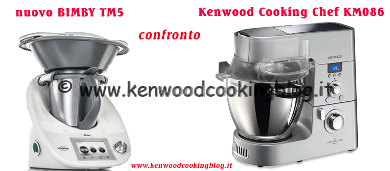 Confronto nuovo Bimby TM5 e Kenwood Cooking Chef KM88/KM86 – Kenwood ...