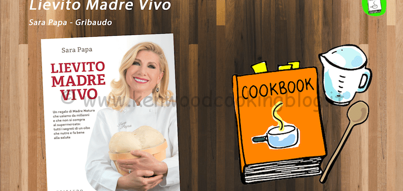 COOK BOOK Recensione Libro Lievito madre vivo di Sara Papa