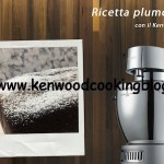 Ricetta Torta plumcake Bacio Kenwood
