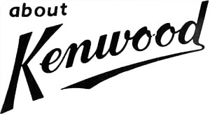 About Kenwood: Facts about the Brand & its History