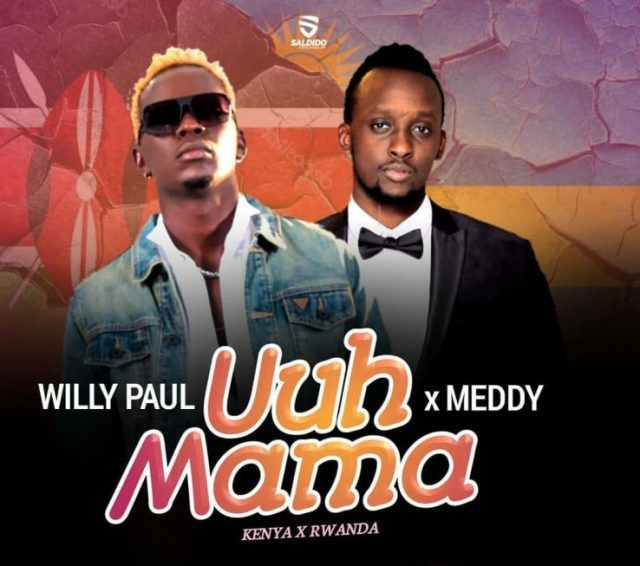 Willy Paul ft. Meddy– Uuh Mama