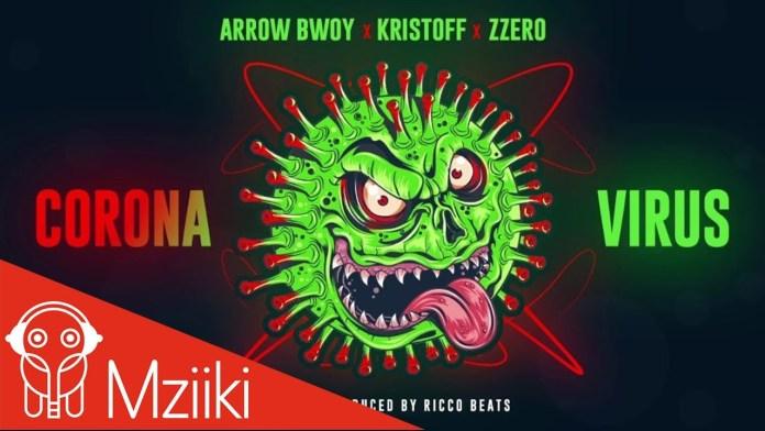 Arrow Bwoy ft Kristoff, Zzero Sufuri – Corona Virus