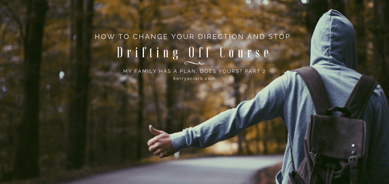 How to Change Your Direction and Stop Drifting Off Course