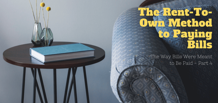 The Rent-To-Own Method to Paying Bills