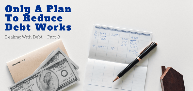 Only A Plan To Reduce Debt Works