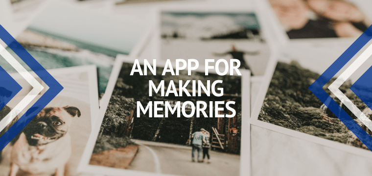 An App for Making Memories