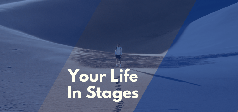 Your Life In Stages