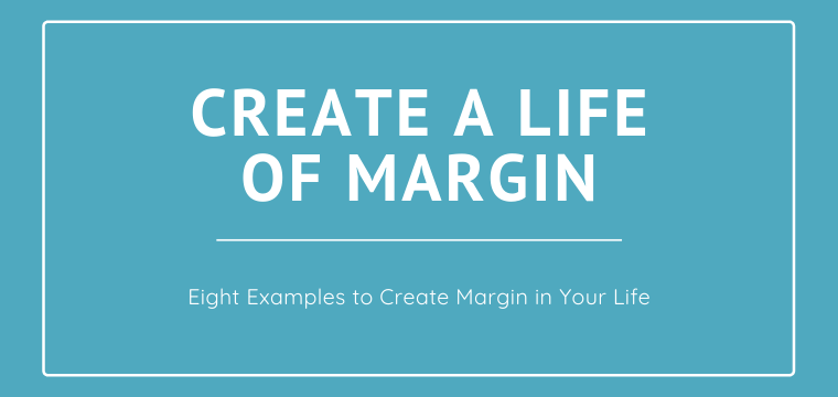 Create a Life of Margin