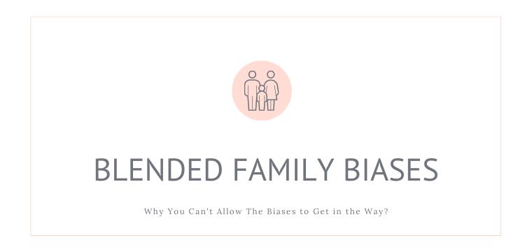 Blended Family Biases