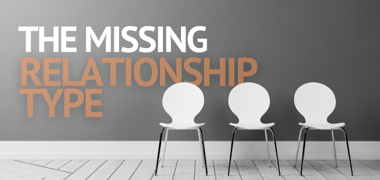 The Missing Relationship Type