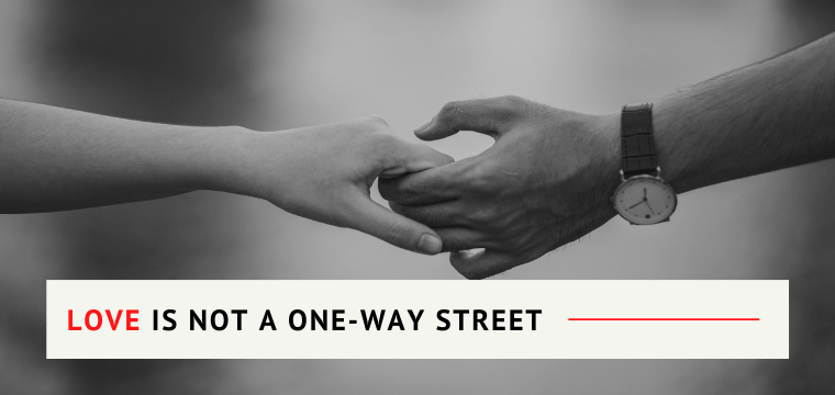 Love is Not A One-Way Street