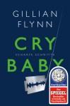 """""""Cry Baby - Scharfe Schnitte"""" von Gillian Flynn"""