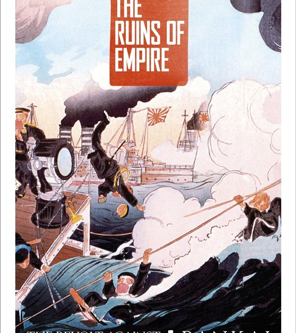 [Book Review] From Ruins of Empire: The Revolt against the West and the Remaking of Asia