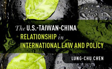 Book Review: The U.S.-Taiwan-China Relationship in International Law and Policy