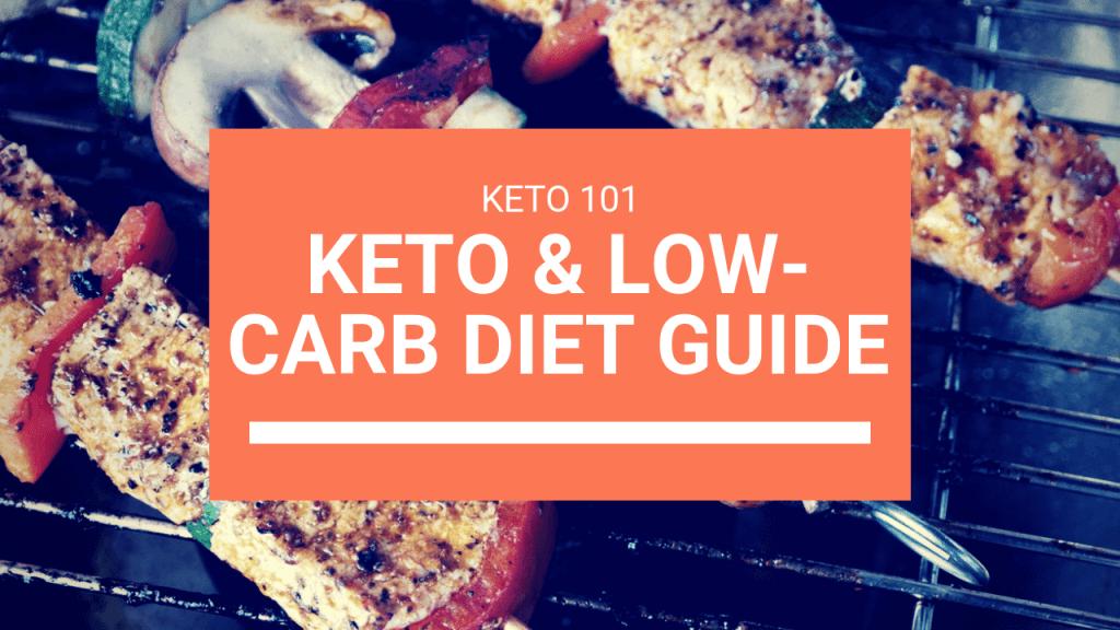 Keto 101: Keto & Low-Carb Diet Guide