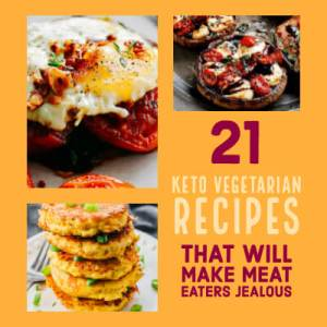 21 Keto Vegetarian Recipes