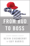 From Bud to Boss by Kevin Eikenberry and Guy Harris
