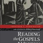 Nine Reasons Why We Need the Gospels