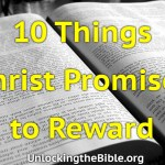 10 Things Christ Promises to Reward
