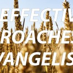 6 Effective Approaches to Evangelism