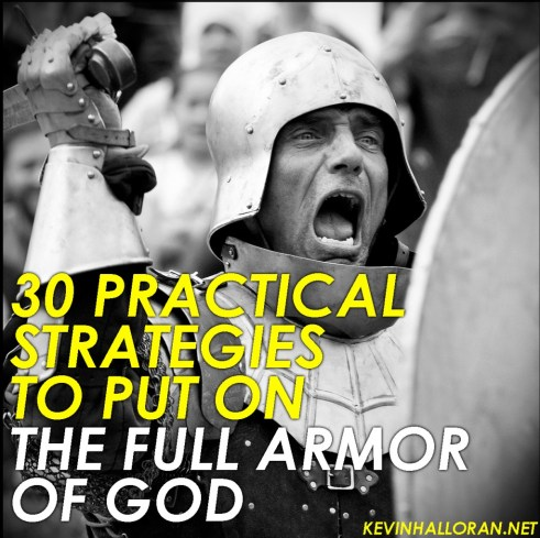 Spiritual Warfare Practical Stragegies to Put on the Full Armor of God