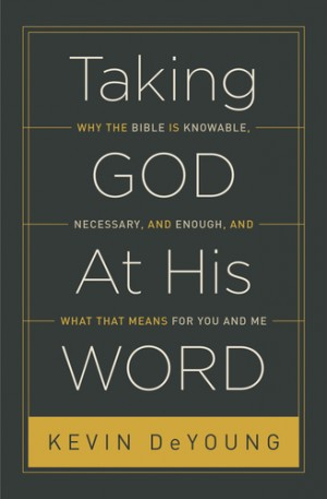 Taking God at His Word Book Cover Kevin DeYoung