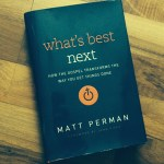 Review: What's Best Next by Matt Perman