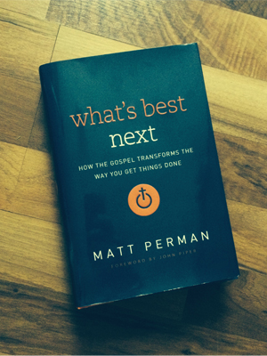 Whats Best Next by Matt Perman Book Review and Cover