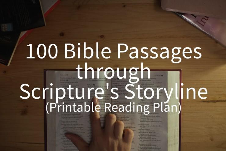 100 Bible Passages through  Scriptures Storyline  (Printable Reading Plan)
