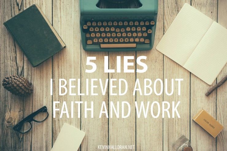 5 Lies I Believed About Faith and Work - Originally Published on The Gospel Coalition Spanish