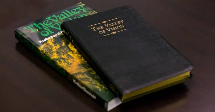 The Valley of Vision: A Collection of Puritan Prayers and Devotionals